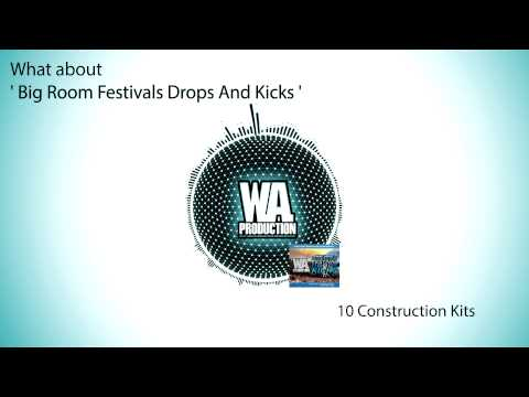 W. A. Production - What About: Big Room Festival Drops & Kicks