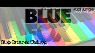 Blue Groove Delux   BlueFox Musik  Audio Jungle [BEST QUALITY]