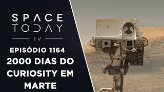 2000 Dias do Curiosity Em Marte - Space Today TV Ep.1164