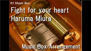 Cover images Fight for your heart/Haruma Miura [Music Box]