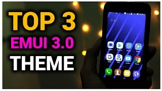 Top 3 hwt |Latest Emui 3.0| themes for Huawei |Emotion UI 3.0|