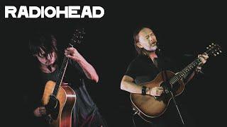 Radiohead - Acoustic Playlist (Thom & Jonny Live Acoustic Performances)