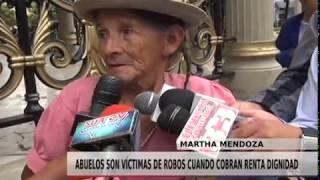 ABUELOS SON VÍCTIMAS DE ROBOS CUANDO COBRAN RENTA DIGNIDAD