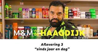 M&M op de Haagdijk - 3 - sinds jaar en dag