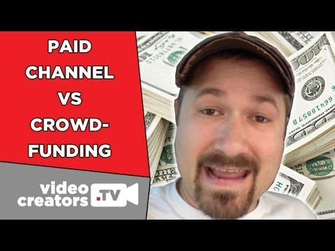 Monetizing Viewers: Crowd Funding vs. Paid Subscription Channel [Video News]