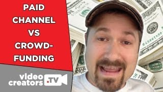 Monetizing Viewers: Crowd Funding vs. Paid Subscription Channel [Video News] thumbnail