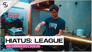 HIATUS: LEAGUE. | SK GAMING LEC VLOG | EPISODE 6 | 2020 Summer S
