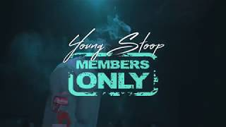Young Stoop - Members Only Shot By @MontProd_