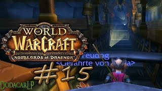 Nooblords of Draenor - LPT #15 - weite Reise - World of Warcraft