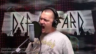 Def Leppard - Rock of Ages - Uncut Single-Take Vocal Cover by David Lyon