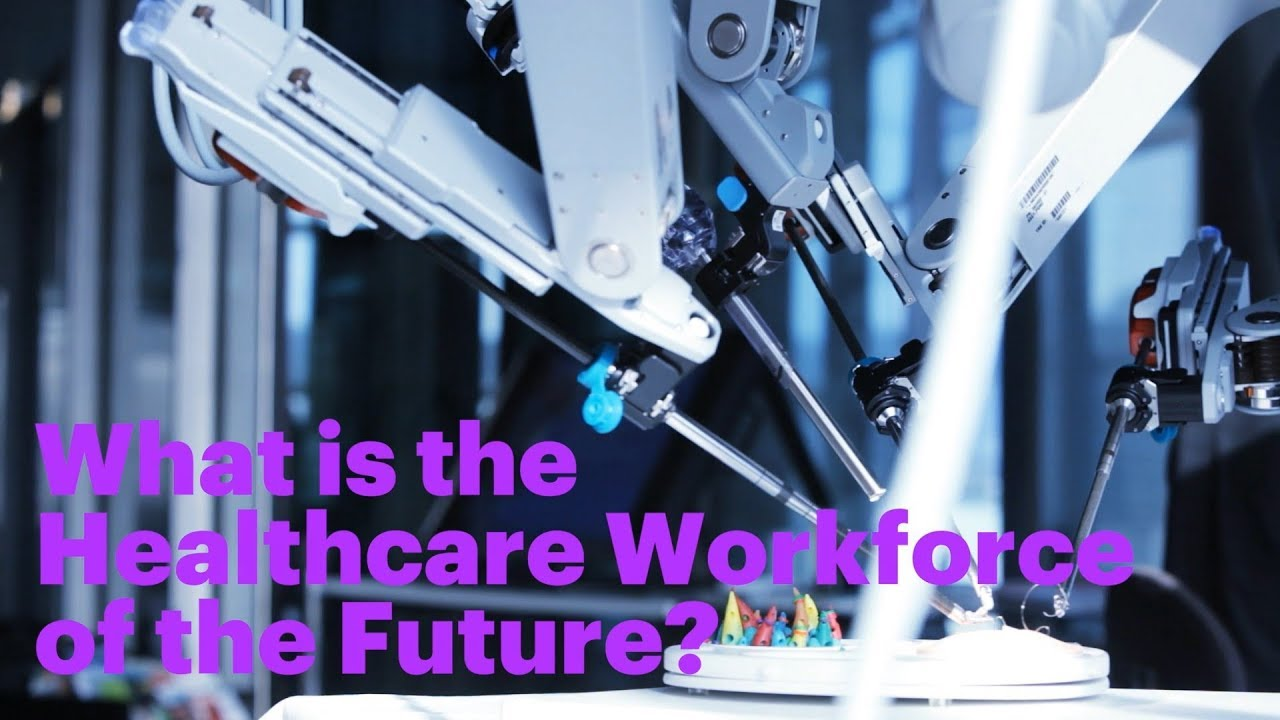 What is the Healthcare Workforce of the Future