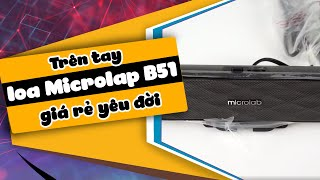 Trên tay và đánh giá loa Microlap B51, thiết kế soundbar, giá rẻ