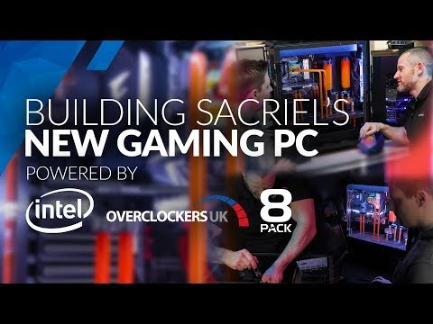 Sacriel's NEW Gaming PC - Built By Overclockers UK, 8Pack And Intel!