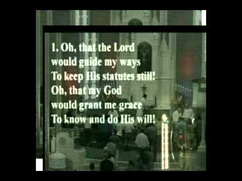 Oh, that the Lord Would Guide My Ways - YouTube