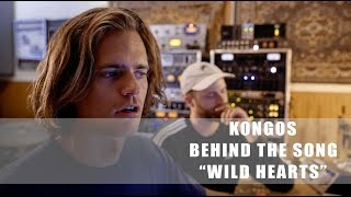 KONGOS | Behind The Song | Wild Hearts chords | Guitaa.com