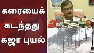 Gaja cyclone crossed Tamil Nadu coast completely