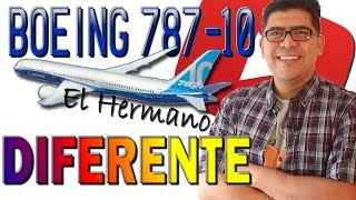 BOEING 787-10 EL HERMANO DIFERENTE DE LA FAMILIA!!! (#44)