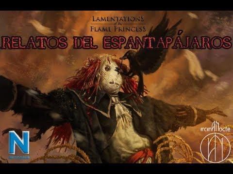 Relatos del Espantapáros (Lamentations of the Flame Princess) | Netcon18