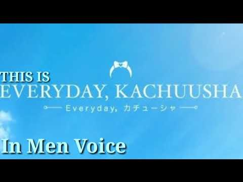 Everyday,, Kachuusha-JKT48 (Men Voice)