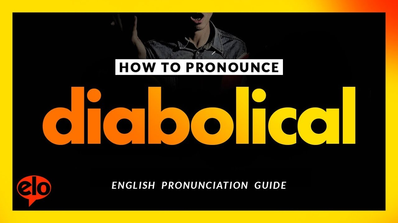 Awesome How To Pronounce Diabolical | Definition And Pronunciation (Human Voice)