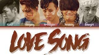 BIGBANG (빅뱅) - LOVE SONG (Color Coded Lyrics Eng/Rom/Han)