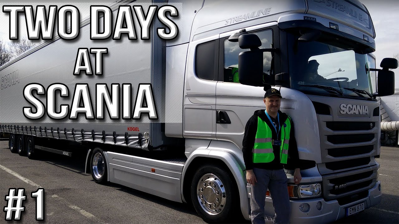 Two Days at Scania (Part #1) - YouTube