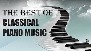 The Best of CLASSICAL PIANO MUSIC - BEETHOVEN BACH CHOPIN SCHUBERT Classical Music Mix