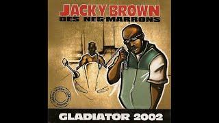 Jacky Brown (des Neg'Marrons) - Gladiator 2002