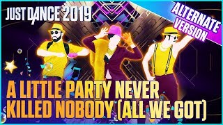 Just Dance 2019: A Little Party Never Killed Nobody (All We Got) - Alternate | Official Track [US]