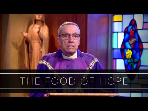 The Food of Hope | Homily: Father Bob Connors