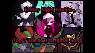 FRIDAY NIGHT FUNKIN | TOP 7 HARDEST ORIGINAL SONG
