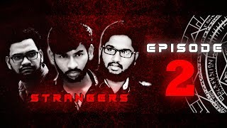 STRANGERS Episode 2 || Suspense Thriller #webseries || REELflickers