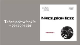 Mieczysław Kosz - Tańce połowieckie-paraphrase [Official Audio]