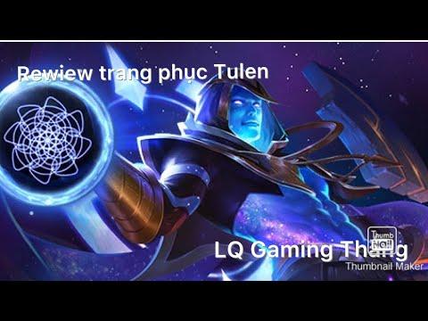 Rewiew Trang Phục Tulen Tân Thần Thiên Hà | LQ Gaming Thắng