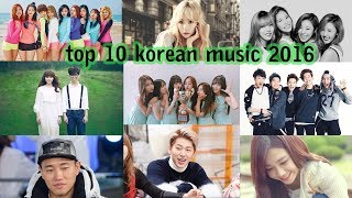 Video top 10 korean music 2016 download MP3, 3GP, MP4, WEBM, AVI, FLV November 2017