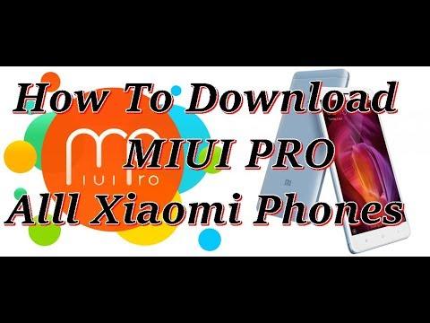 How to Download Miui Pro Rom - Redmi Note 4, 4x, Redmi4,4x, Redmi note,  Redmi Y1, All Xiaomi phones