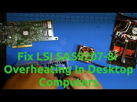 Fix LSI SAS9207-8i Overheating In Desktop Computers