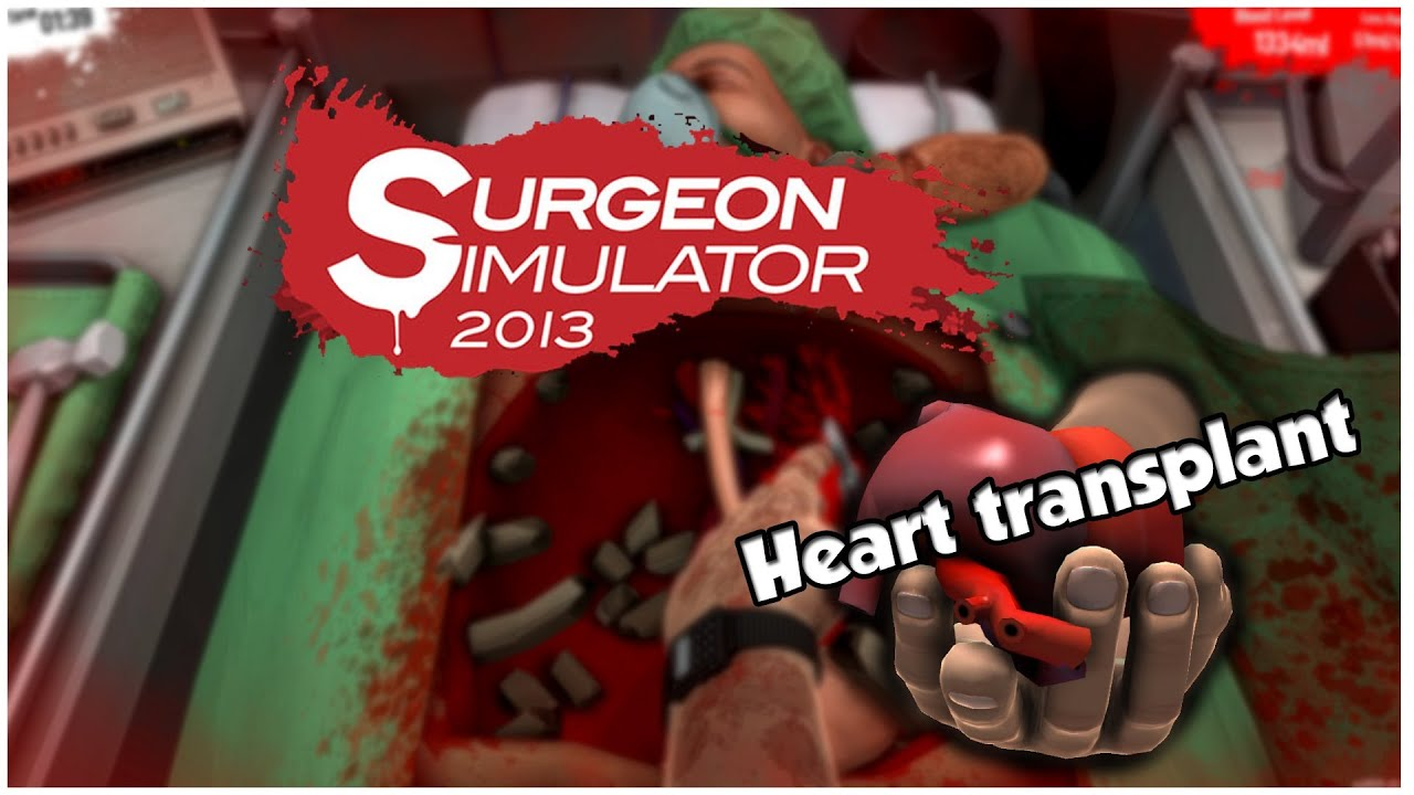 surgery simulator 2013 heart transplant youtube