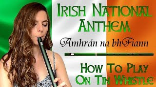 Amhrán na bhFiann -  IRISH NATIONAL ANTHEM - Tin Whistle Tabs/ Notes