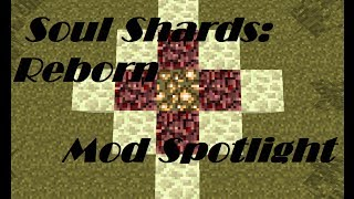 Soul Shards Reborn Mod for Minecraft!