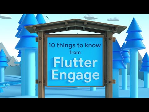 Top 10 things you need to know about Flutter Engage
