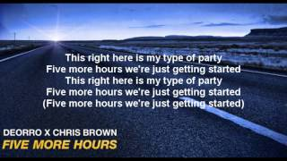 - DEORRO FT. CHRIS BROWN - FIVE MORE HOURS[LYRICS]