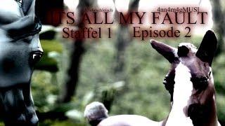 IT´S ALL MY FAULT | Staffel 1 | Episode 2 | Breyerserie