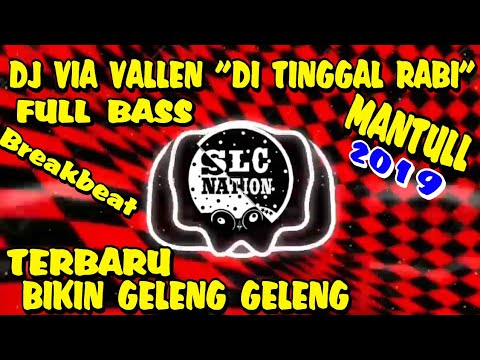 """DJ VIA VALEN """"DI TINGGAL REBI"""" FULL BASS"""