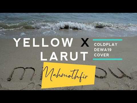 Yellow X Larut - Coldplay Dewa 19 Cover By Mahmothfir #coldplay #dewa19