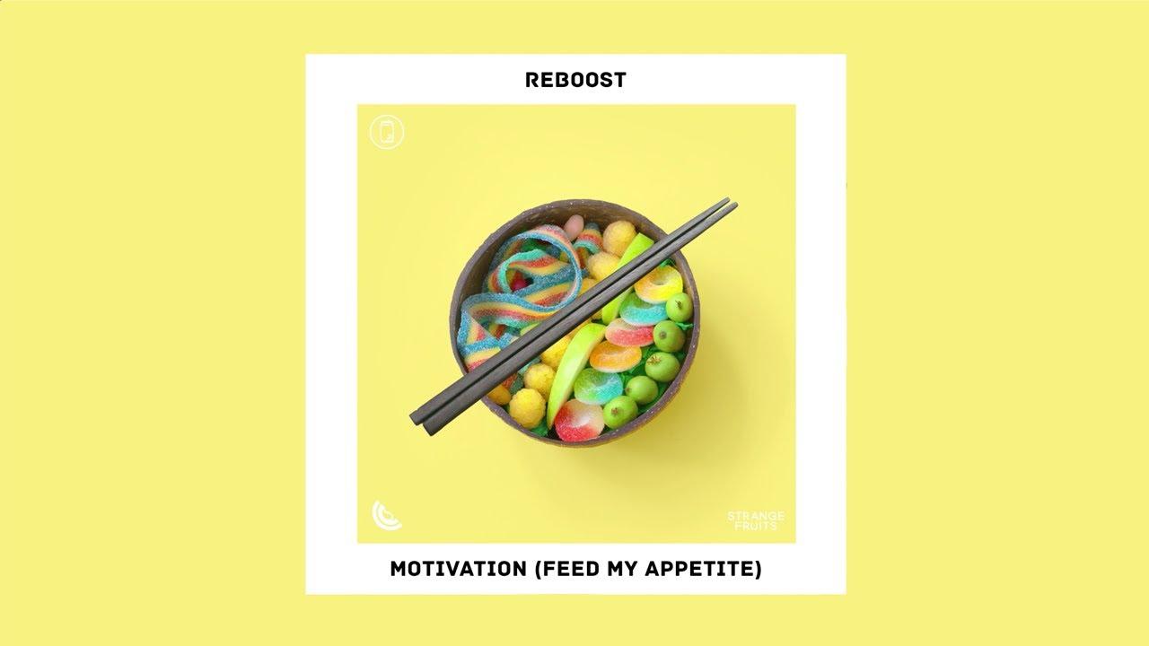 REBOOST - Motivation (Feed My Appetite)