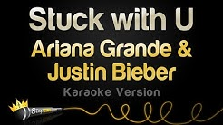 Ariana Grande & Justin Bieber - Stuck with U (Karaoke Version)