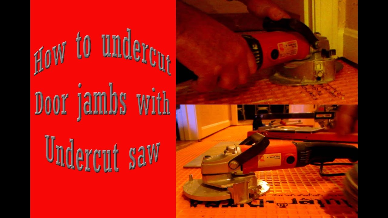 How To Undercut Door Jamb With An Undercut Saw Youtube