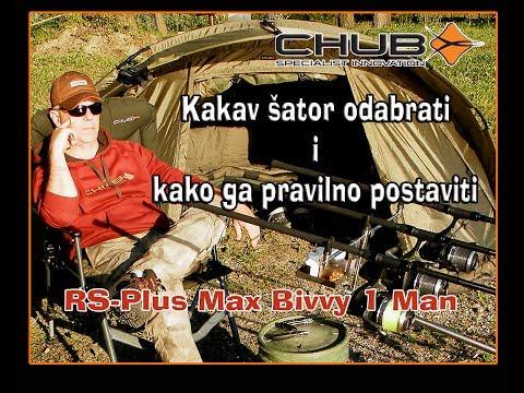 ŠARANaški šator_Kako odabrati i pravilno postaviti šator u ribolovu / CHUB RS-Plus Max Bivvy 1 Man