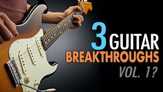 Sharing 3 simple guitar breakthroughs (Lightbulb moments). What are some of yours?